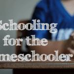 Schooling for the Homeschooler