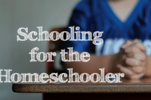Schooling-for-the-Homeschooler