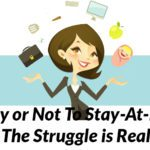 To Stay or Not To Stay-At-Home: The Struggle is Real