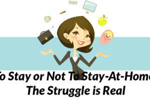 To-Stay-or-Not-To-Stay-At-Home-The-Struggle-is-Real