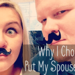 Why I Choose To Put My Spouse First