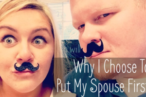 Why-I-Choose-To-Put-My-Spouse-First