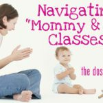 "Navigating ""Mommy & Me"" Land"