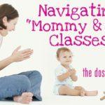 """Navigating """"Mommy & Me"""" Land"""