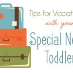 Tips for Vacationing with your Special Needs Toddler