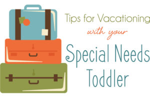 Tips-for-Vacationing-with-your-Special-Needs-Toddler