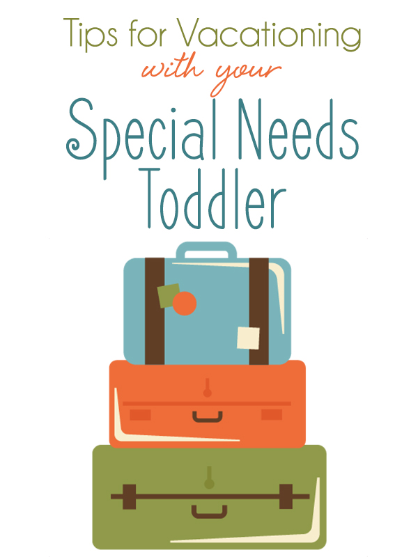 Tips-for-Vacationing-with-your-Special-Needs-Toddler2