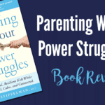Parenting Without Power Struggles – Book Review