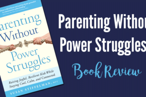 Parenting-Without-Power-Struggles---Book-Review
