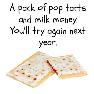 Pop Tarts and milk Money
