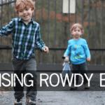 Raising Rowdy Boys