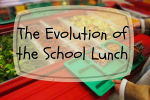 The Evolution of the School Lunch
