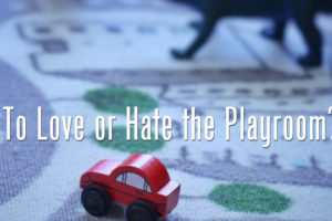 To-Love-or-Hate-the-Playroom