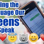 Using the Language Our Teens Speak