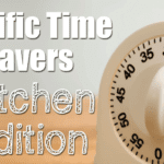 Terrific Time Savers – In the Kitchen
