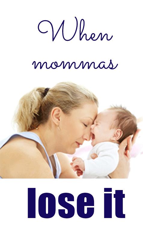 When Mommas Lose It