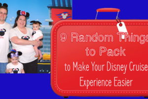 9-random-things-to-pack-to-make-your-disney-cruise-experience-easier