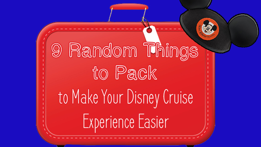 9-random-things-to-pack-to-make-your-disney-cruise-experience-easier3