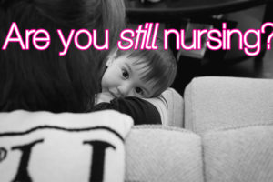 are-you-still-nursing