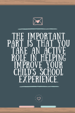 the-important-part-is-that-you-take-an-active-role-in-helping-improve-your-childs-school-experience