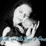 Home Birth and the Type A Personality