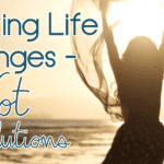 Making Life Changes – Not Resolutions