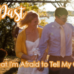 The Past – What I'm Afraid to Tell My Children