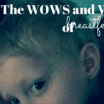 The Wows and Woes of Breastfeeding
