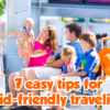 7-easy-tips-for-kid-friendly-traveling