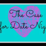 The Case for Date Night