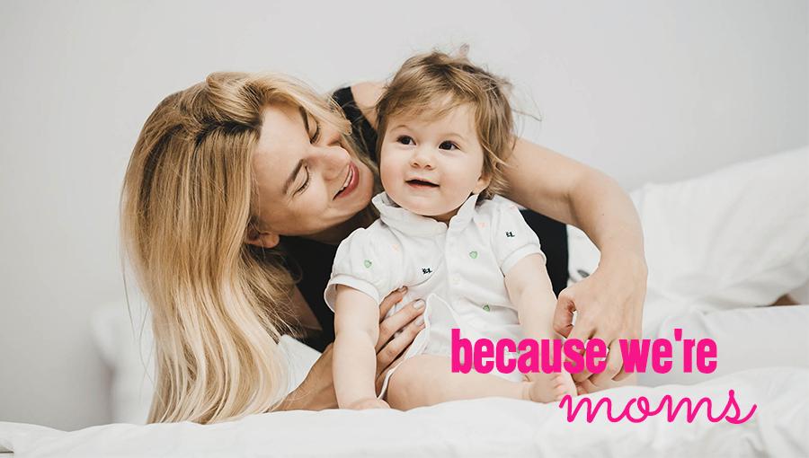 Because We're Moms
