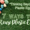 7-ways-to-Reuse-Plastic-Eggs