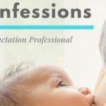 Confessions of a Lactation Professional