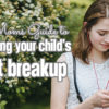 My-Guide-to-Surviving-Your-Child's-First-Breakup