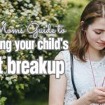 My Guide to Surviving Your Child's First Breakup