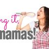 Sing-it,-Mamas
