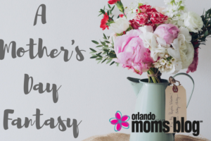 A Mother's Day Fantasy