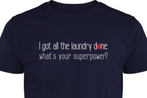 Got-all-the-laundry-done,-whats-your-superpower