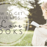 How to Get Your Kids to Love Books