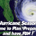 Hurricane Season: Time to Plan, Prepare, and have FUN!