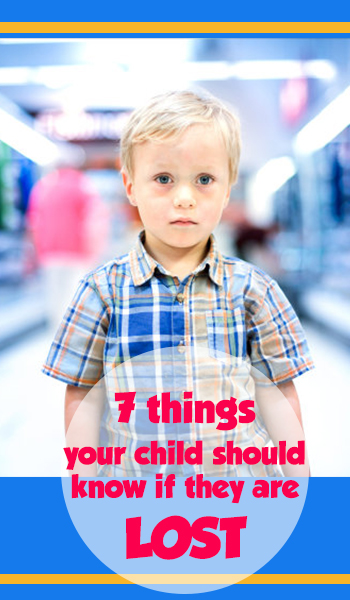 My Child was Missing : 7 things your child should know if they are LOST