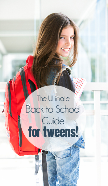 The Ultimate Back to School Guide for Tweens