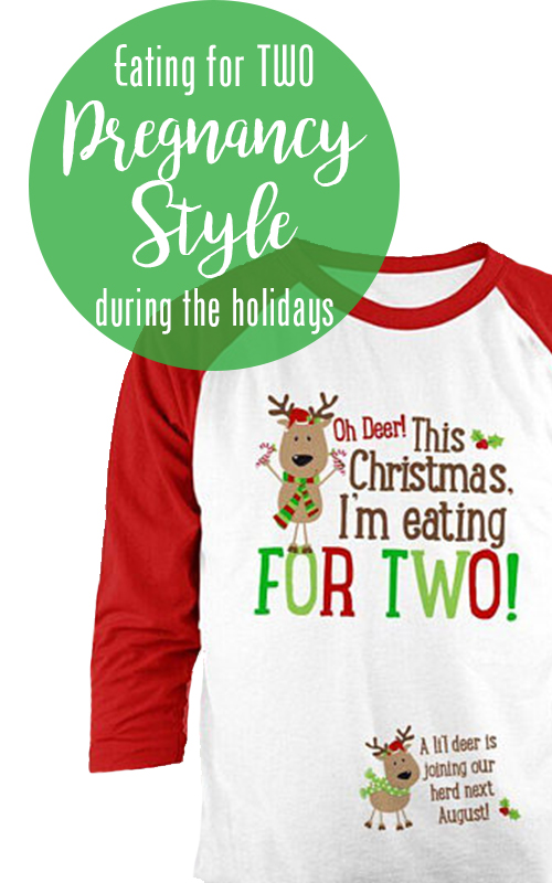 Doing Holiday Season Pregnant Style: Eating for 1+