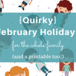 Quirky February Holidays for Kids