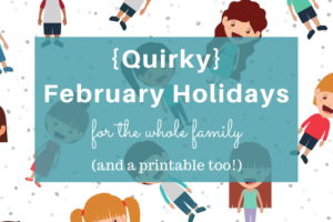 {Quirky} February Holidays