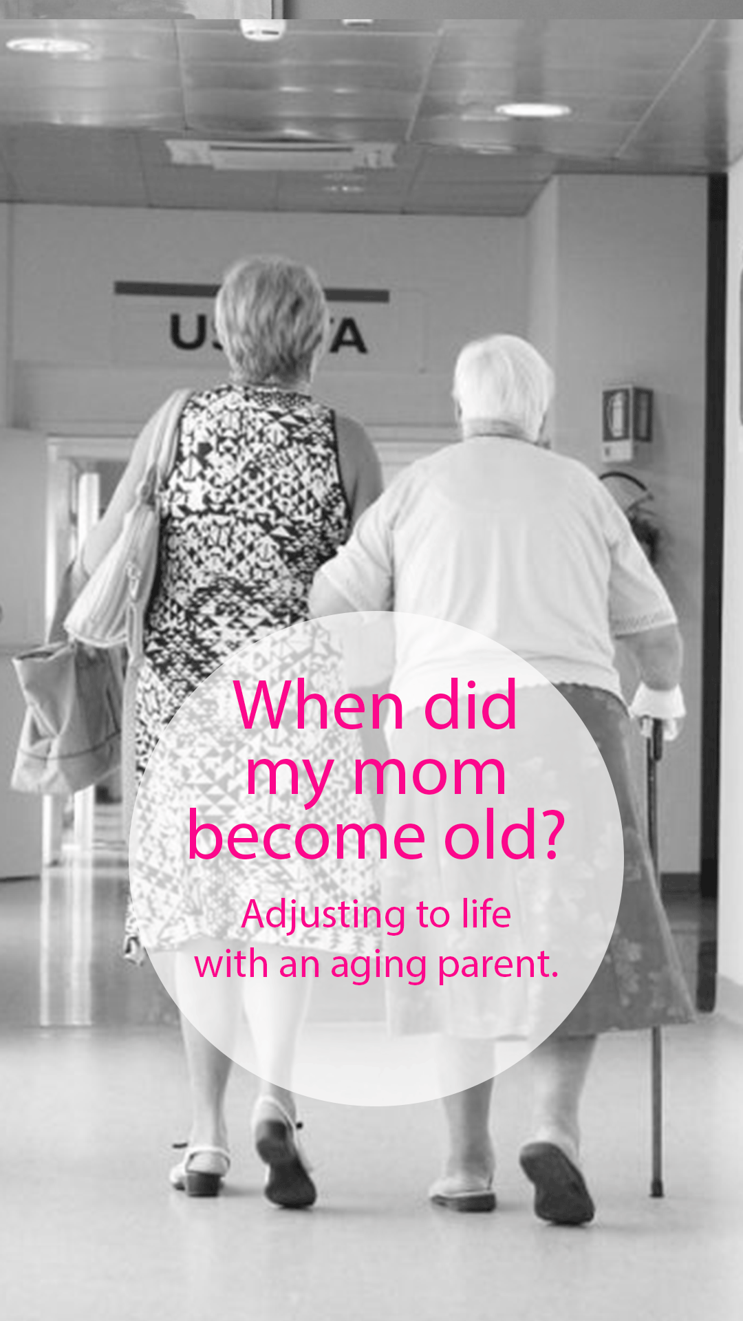 When did my mom become old? Adjusting to life with an aging parent.