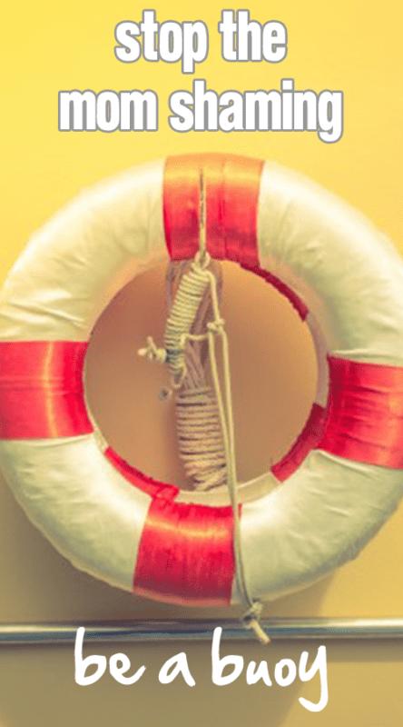 Stop the Mom Shaming: Be a Buoy