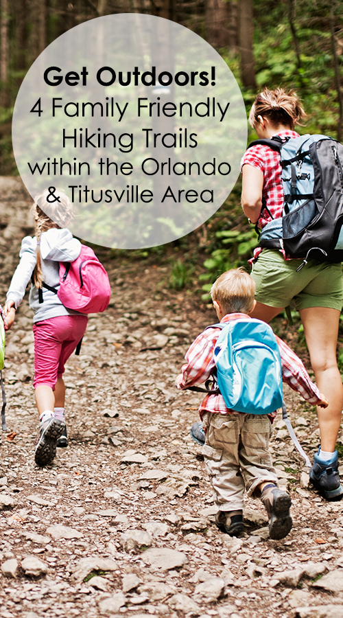 Get Outdoors! 4 Family Friendly Hiking Trails within the Orlando and Titusville Area