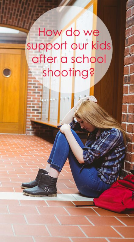 How do we support our kids after a school shooting?