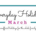 March Everyday Holidays for Kids